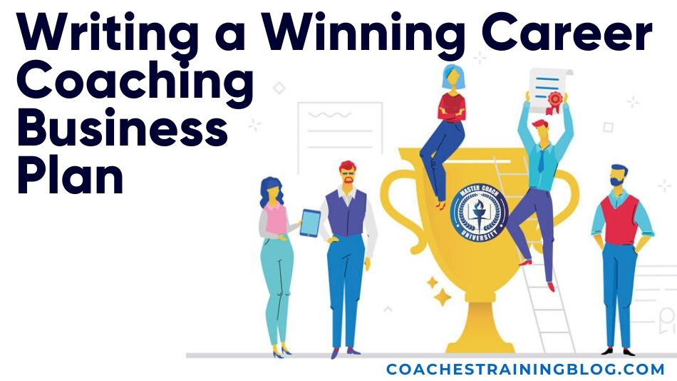 Writing a Winning Career Coaching Business Plan