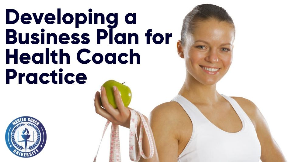 Developing a Business Plan for Health Coach Practice