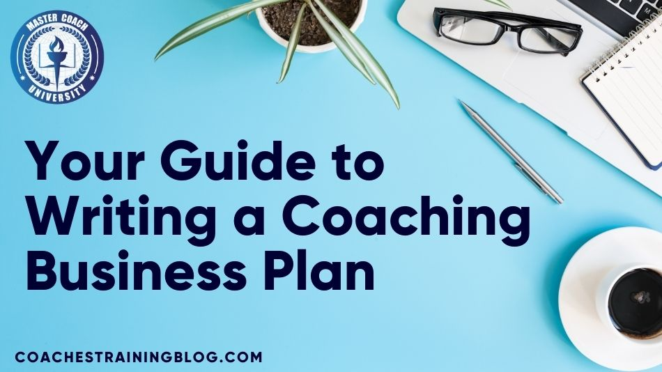 Your Guide to Writing a Coaching Business Plan