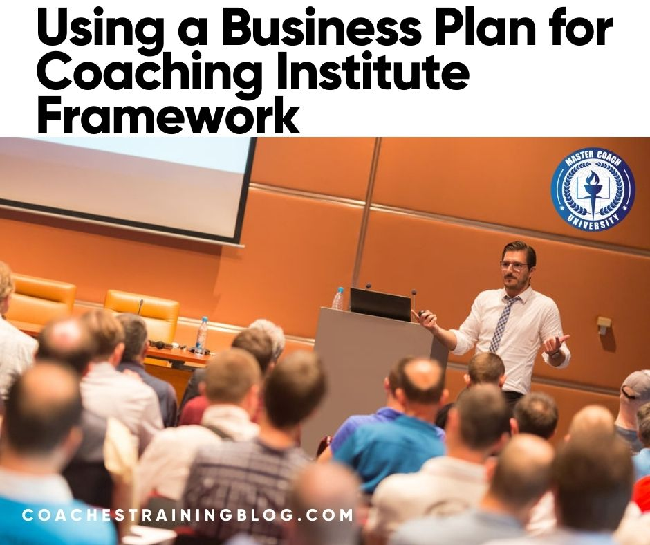 Using a Business Plan for Coaching Institute Framework
