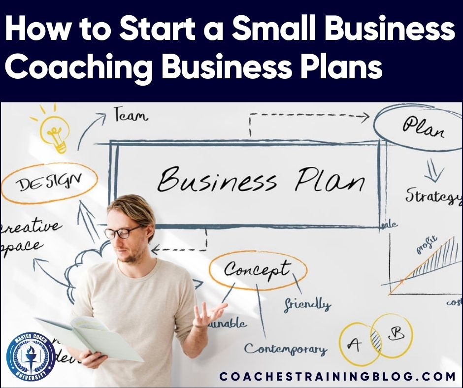 How to Start a Small Business Coaching Business Plans