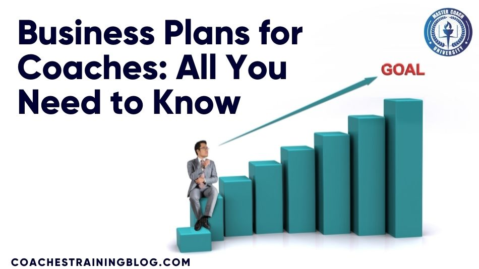 Business Plans for Coaches: All You Need to Know